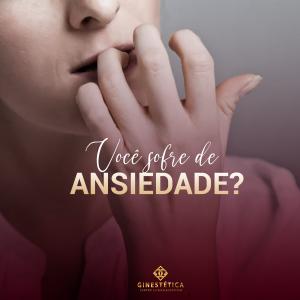 Você sofre de Ansiedade?